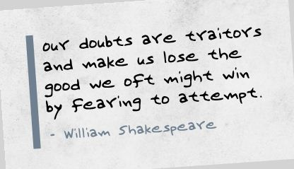 Our Doubts Are Traitors.